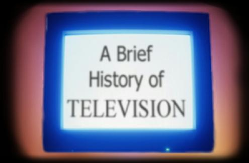 A breif history of television